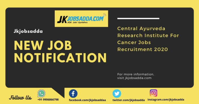 Central Ayurveda Research Institute For Cancer Jobs Recruitment