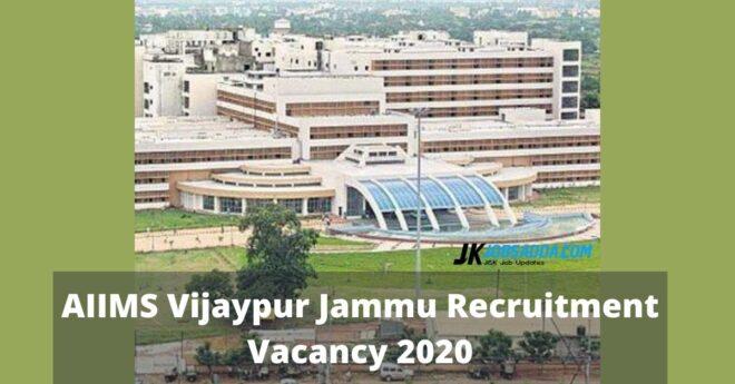 AIIMS Vijaypur Jammu Recruitment Vacancy 2020